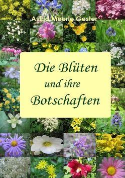Die Blüten und ihre Botschaften von Gester,  Astrid