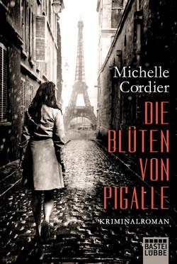 Die Blüten von Pigalle von Cordier,  Michelle