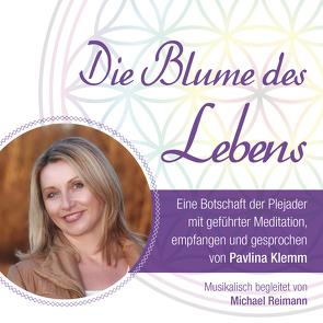 DIE BLUME DES LEBENS – eine Botschaft der Plejader von Klemm,  Pavlina, Reimann,  Michael