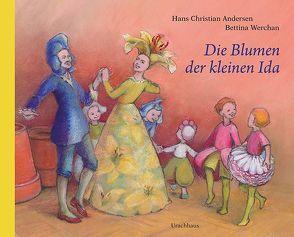 Die Blumen der kleinen Ida von Andersen,  Hans Christian, Werchan,  Bettina
