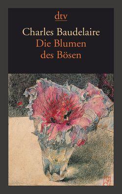 Die Blumen des Bösen Les Fleurs du Mal von Baudelaire,  Charles, Kemp,  Friedhelm, Pichois,  Claude