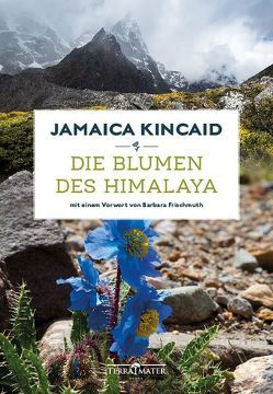 Die Blumen des Himalaya von Frischmuth,  Barbara, Kincaid,  Jamaica, Lipp,  Nadine