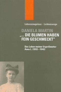 """""""… die Blumen haben fein geschmeckt"""" von Martin,  Daniela, Müller,  Klaus D., Reiprich,  Siegfried, Vollnhals,  Clemens"""