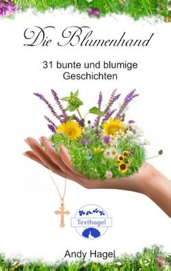 Die Blumenhand von Hagel,  Andy