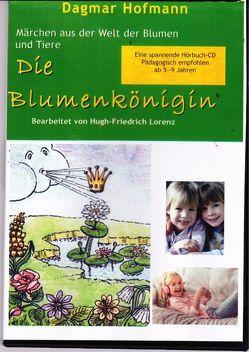 Die Blumenkönigin von Hofmann,  Dagmar, Lorenz,  Hugh-Friedrich, Nather,  Ingo, Theil,  Susanne