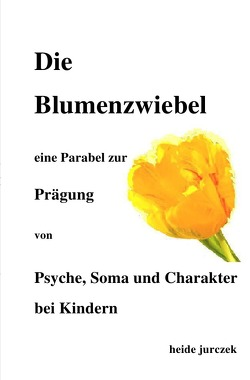 Die Blumenzwiebel – von Jurczek,  Heide