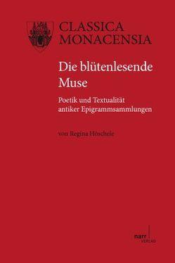 Die blütenlesende Muse von Höschele,  Regina