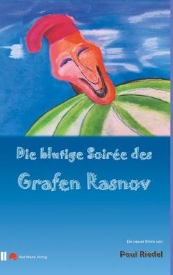 Die blutige Soiree des Grafen Rasnov von Riedel,  Paul