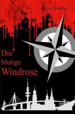 Die blutige Windrose von Nikoleiski,  Janina