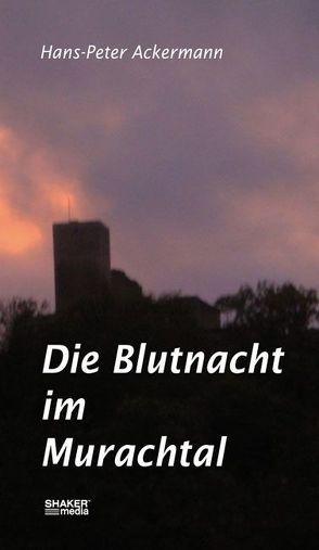 Die Blutnacht im Murachtal von Ackermann,  Hans Peter