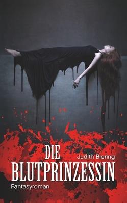 Die Blutprinzessin von Biering,  Judith