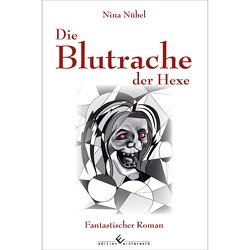 Die Blutrache der Hexe von Nübel,  Nina