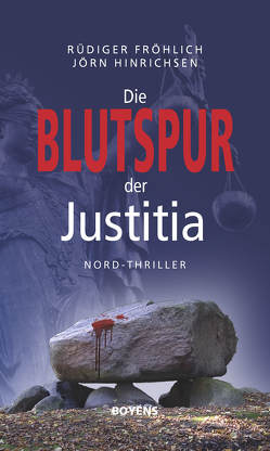 Die Blutspur der Justitia von Fröhlich,  Rüdiger, Hinrichsen,  Jörn