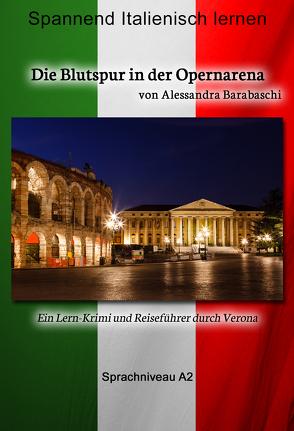 Die Blutspur in der Opernarena – Sprachkurs Italienisch-Deutsch A2 von Barabaschi,  Alessandra