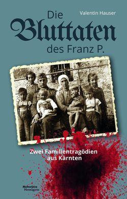Die Bluttat des Franz P. von Hauser,  Valentin