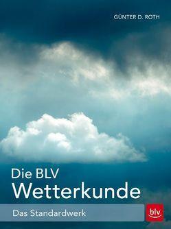 Die BLV Wetterkunde von Roth,  Günter D.