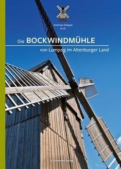 Die Bockwindmühle von Lumpzig im Altenburger Land von Bauch,  Stefan, Bieber,  Dorit, Burkhardt,  Martin, Klöppel,  Andreas, Martin,  Jürgen, Wolf,  Gustav