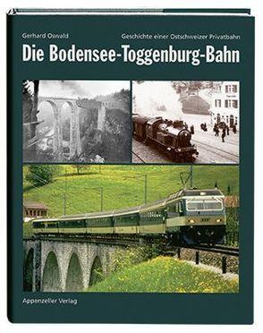 Die Bodensee-Toggenburg-Bahn von Oswald,  Gerhard