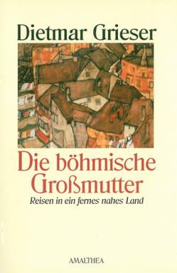 Die böhmische Großmutter von Grieser,  Dietmar