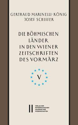 Die böhmischen Länder in den Wiener Zeitschriften und Almanachen des Vormärz (1805-1848), Teil 5: von Marinelli-König,  Gertraud