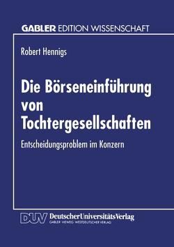 Die Börseneinführung von Tochtergesellschaften von Hennigs,  Robert