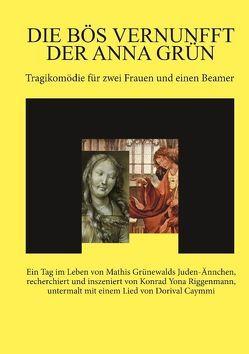 Die bös Vernunfft der Anna Grün von Riggenmann,  Konrad Yona