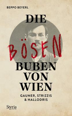 Die bösen Buben von Wien von Beyerl,  Beppo