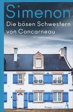 Die bösen Schwestern von Concarneau von Altrichter,  Ingrid, Simenon,  Georges