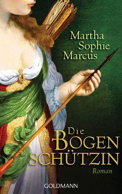 Die Bogenschützin von Marcus,  Martha Sophie