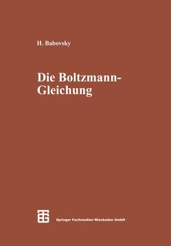 Die Boltzmann-Gleichung: Modellbildung — Numerik — Anwendungen von Babovsky,  Hans