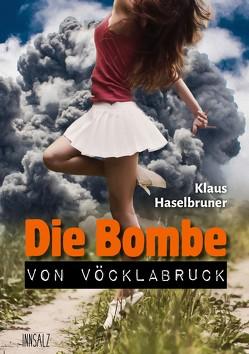 Die Bombe von Vöcklabruck von Haselbruner,  Klaus