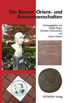 Die Bonner Orient- und Asienwissenschaften von Meyer,  Harald, Schirrmacher,  Christine, Vollmer,  Ulrich