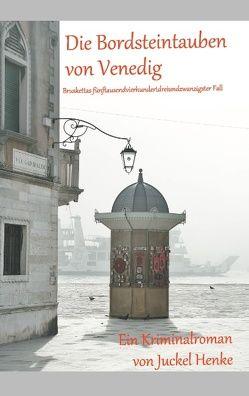 Die Bordsteintauben von Venedig von Henke,  Juckel