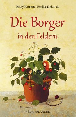 Die Borger in den Feldern von Dziubak,  Emilia, Jung,  Christiane, Norton,  Mary