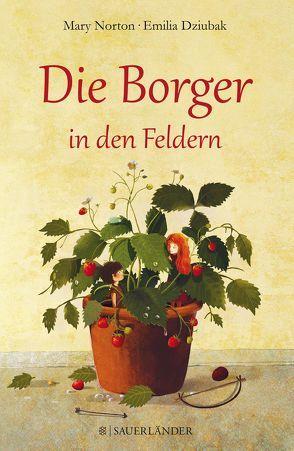 Die Borger in den Feldern von Dziubak,  Emilia, Jung,  Christiane, Norton,  Mary