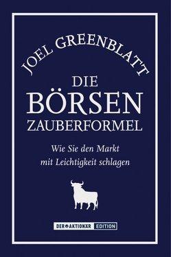 Die Börsen Zauberformel von Greenblatt,  Joel, Neumüller,  Egbert