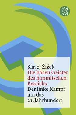 Die bösen Geister des himmlischen Bereichs von Born,  Frank, Žižek,  Slavoj