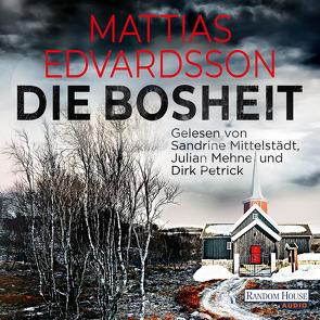 Die Bosheit von Edvardsson,  Mattias, Krummacher,  Annika, Mehne,  Julian, Mittelstädt,  Sandrine, Petrick,  Dirk