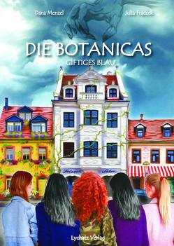 Die Botanicas von Frazcek,  Julia, Menzel,  Dana