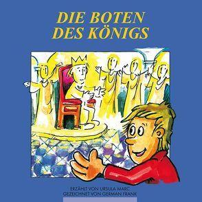 Die Boten des Königs von Frank,  German, Marc,  Ursula