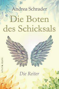 Die Boten des Schicksals – Die Reiter von Schrader,  Andrea