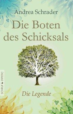 Die Boten des Schicksals von Schrader,  Andrea