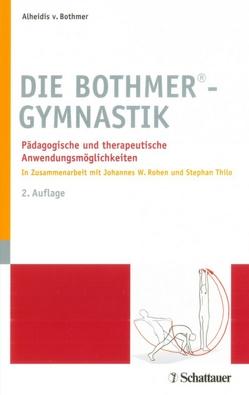 Die Bothmer®-Gymnastik von von Bothmer,  Alheidis