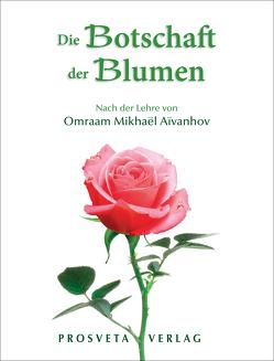 Die Botschaft der Blumen von Aivanhov,  Omraam Mikhael