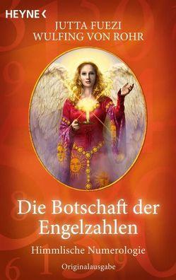 Die Botschaft der Engelzahlen von Fuezi,  Jutta, Rohr,  Wulfing von