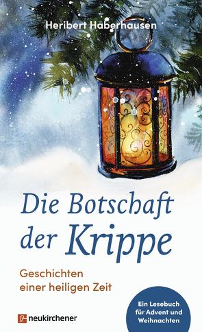 Die Botschaft der Krippe von Haberhausen,  Heribert