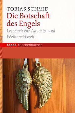 Die Botschaft des Engels von Schmid,  Tobias