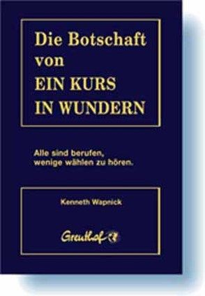 Die Botschaft von Ein Kurs in Wundern von Randow-Tesch,  Margarethe, Wapnick,  Kenneth