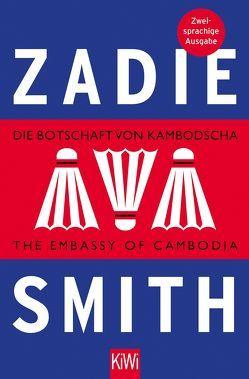 Die Botschaft von Kambodscha / The Embassy of Cambodia von Handels,  Tanja, Smith,  Zadie