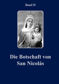 Die Botschaft von San Nicolàs Band II von Goertz,  Brigitta